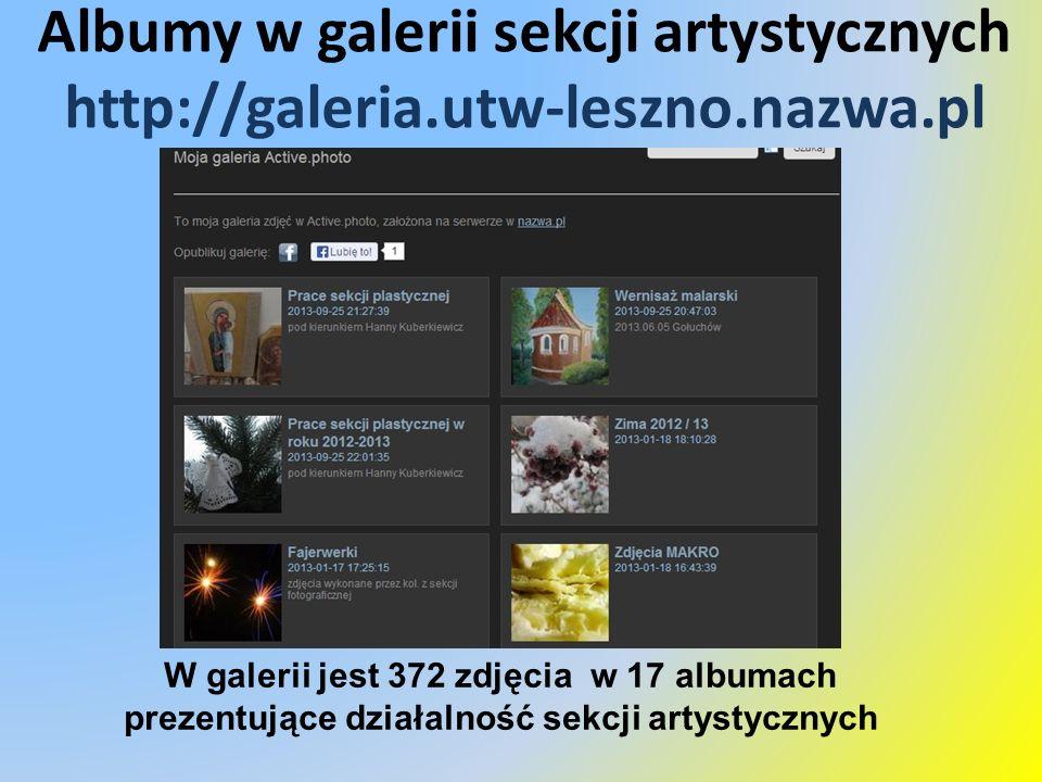 Albumy w galerii sekcji artystycznych http://galeria.utw-leszno.nazwa.pl