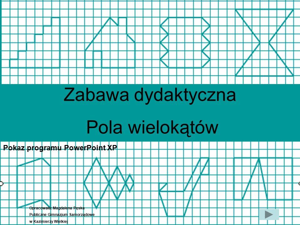 Zabawa dydaktyczna Pola wielokątów Pokaz programu PowerPoint XP