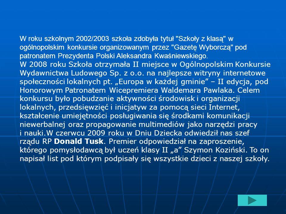 W roku szkolnym 2002/2003 szkoła zdobyła tytuł Szkoły z klasą w ogólnopolskim konkursie organizowanym przez Gazetę Wyborczą pod patronatem Prezydenta Polski Aleksandra Kwaśniewskiego.