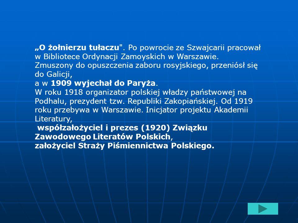 """""""O żołnierzu tułaczu . Po powrocie ze Szwajcarii pracował w Bibliotece Ordynacji Zamoyskich w Warszawie."""