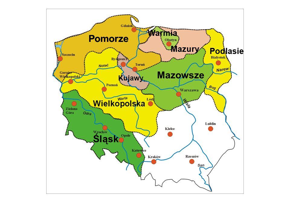 Pomorze Mazowsze Śląsk Pomorze Wielkopolska Podlasie Warmia Mazury