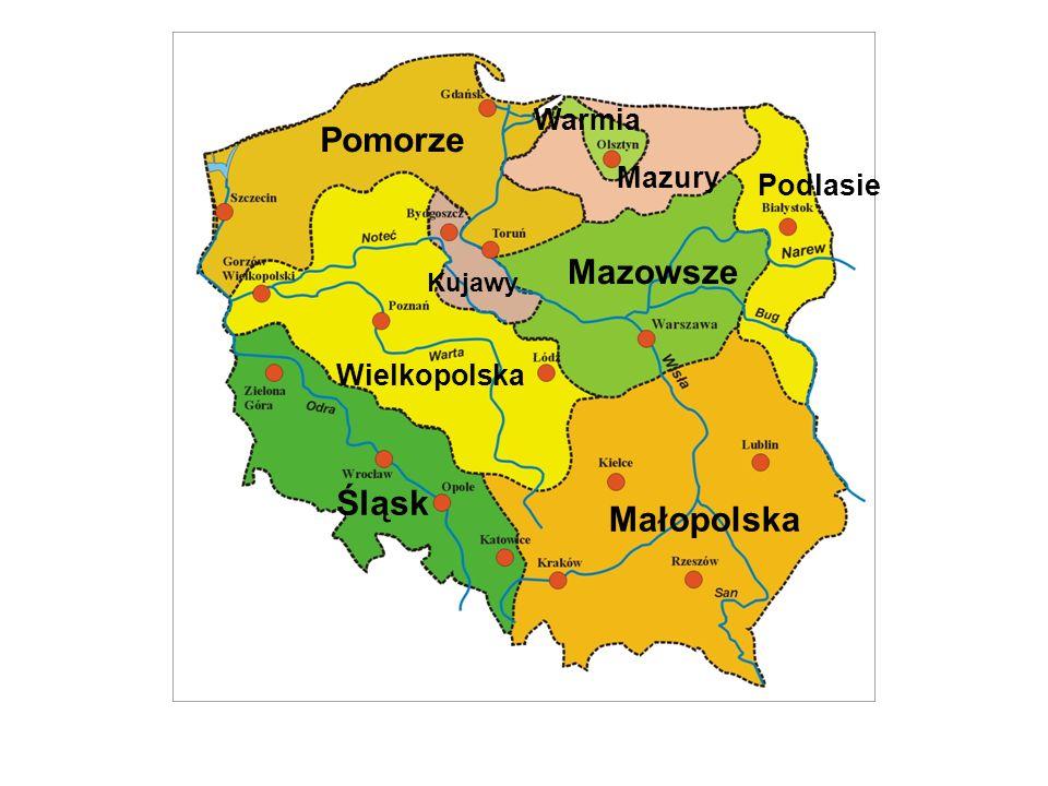 Pomorze Mazowsze Śląsk Małopolska Warmia Mazury Podlasie Wielkopolska