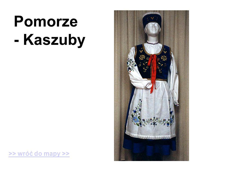 Pomorze - Kaszuby >> wróć do mapy >>