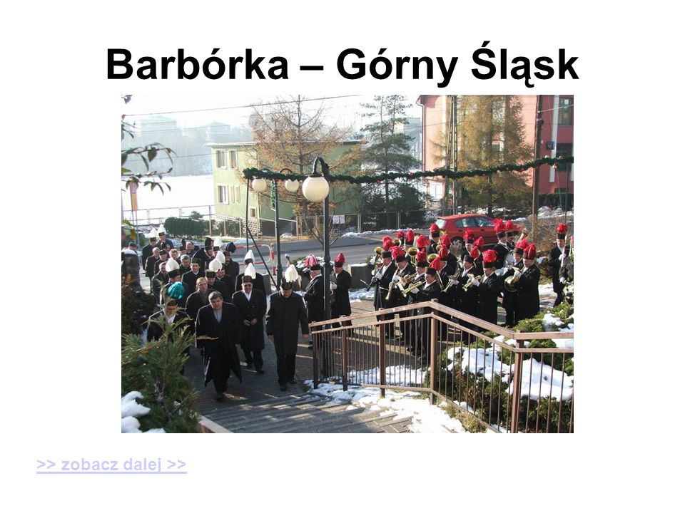 Barbórka – Górny Śląsk >> zobacz dalej >>