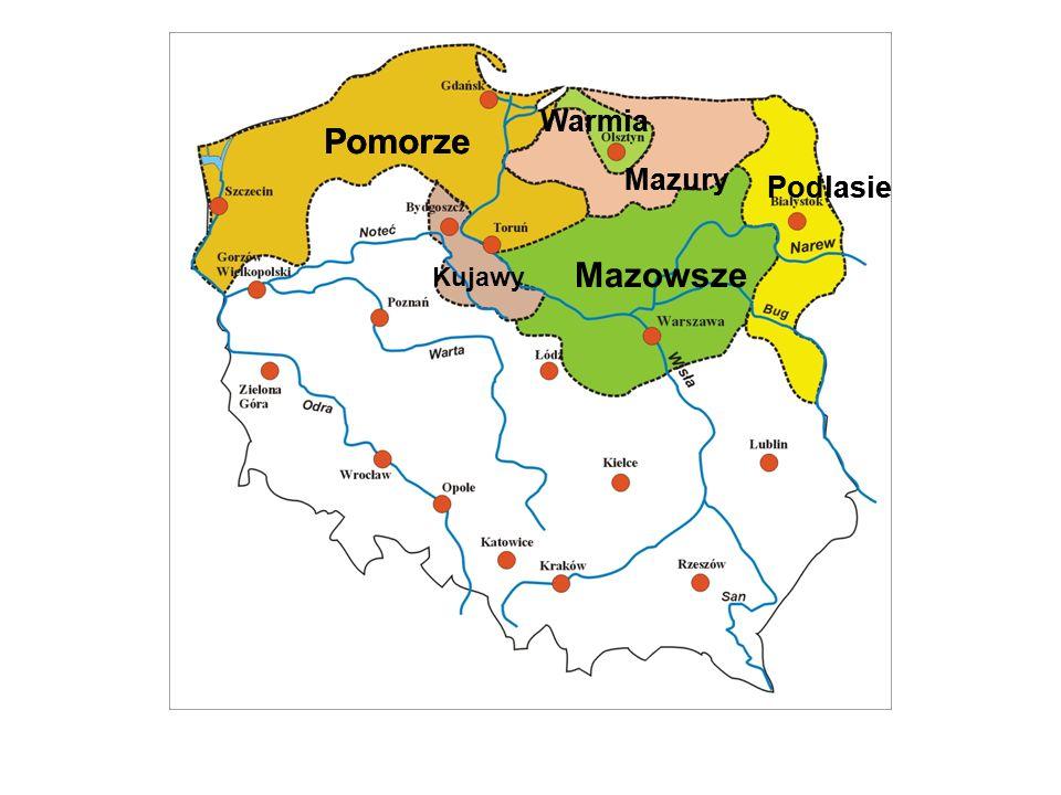 Pomorze Pomorze Mazowsze Podlasie Warmia Mazury Podlasie Warmia Mazury
