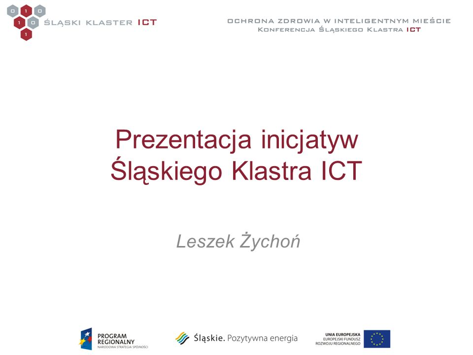 Prezentacja inicjatyw Śląskiego Klastra ICT