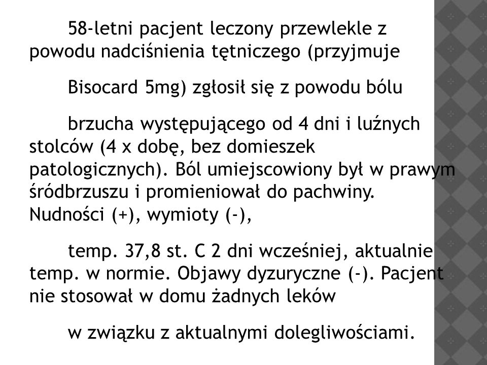 Bisocard 5mg) zgłosił się z powodu bólu