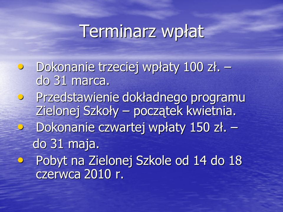 Terminarz wpłat Dokonanie trzeciej wpłaty 100 zł. – do 31 marca.