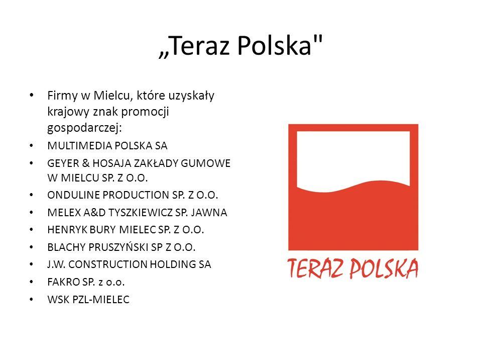 """""""Teraz Polska Firmy w Mielcu, które uzyskały krajowy znak promocji gospodarczej: MULTIMEDIA POLSKA SA."""