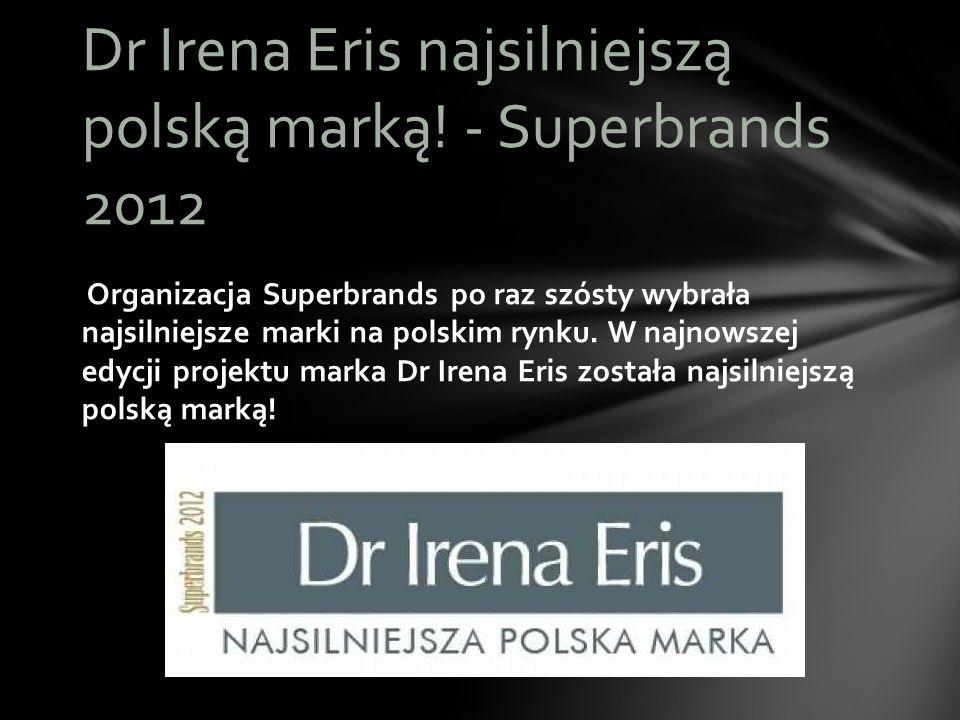 Dr Irena Eris najsilniejszą polską marką! - Superbrands 2012