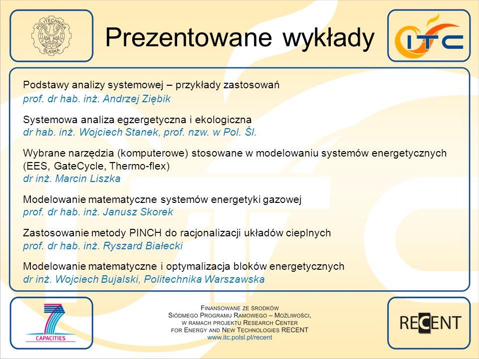Prezentowane wykłady Podstawy analizy systemowej – przykłady zastosowań. prof. dr hab. inż. Andrzej Ziębik.
