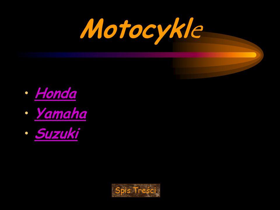Motocykle Honda Yamaha Suzuki Spis Treści