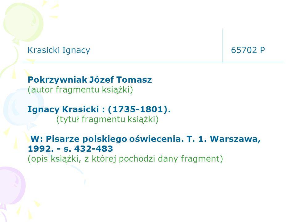 Krasicki Ignacy 65702 P Pokrzywniak Józef Tomasz. (autor fragmentu książki) Ignacy Krasicki : (1735-1801).