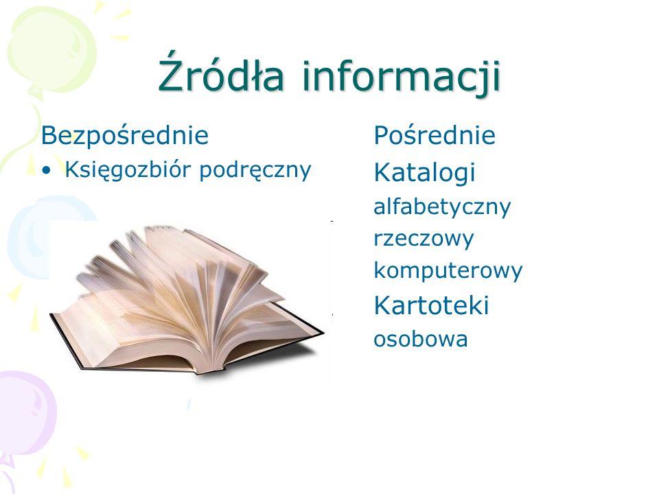 Źródła informacji Bezpośrednie Pośrednie Katalogi Kartoteki