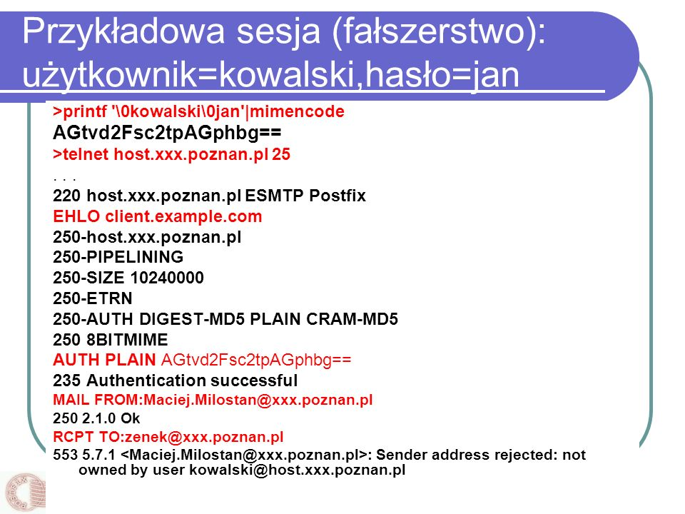 Przykładowa sesja (fałszerstwo): użytkownik=kowalski,hasło=jan