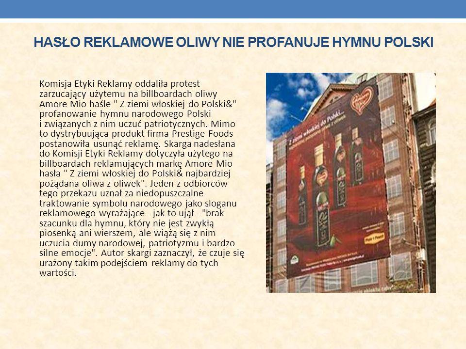 Hasło reklamowe oliwy nie profanuje hymnu Polski