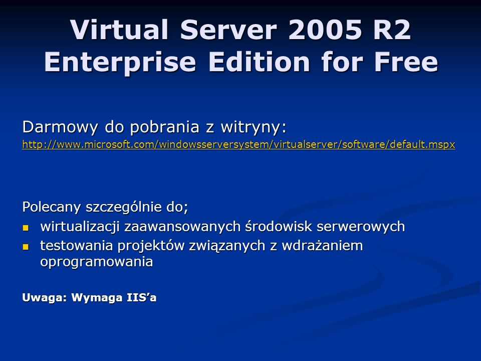 Virtual Server 2005 R2 Enterprise Edition for Free