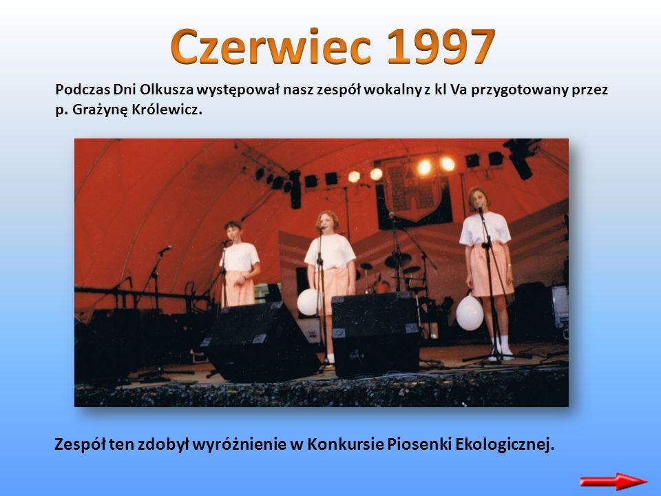 Czerwiec 1997 Podczas Dni Olkusza występował nasz zespół wokalny z kl Va przygotowany przez p. Grażynę Królewicz.