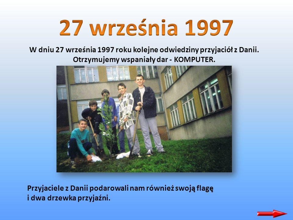 27 września 1997 W dniu 27 września 1997 roku kolejne odwiedziny przyjaciół z Danii. Otrzymujemy wspaniały dar - KOMPUTER.