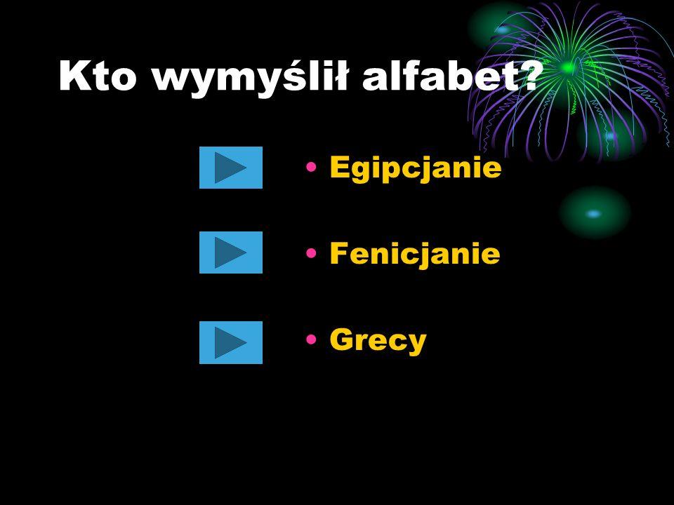 Kto wymyślił alfabet Egipcjanie Fenicjanie Grecy