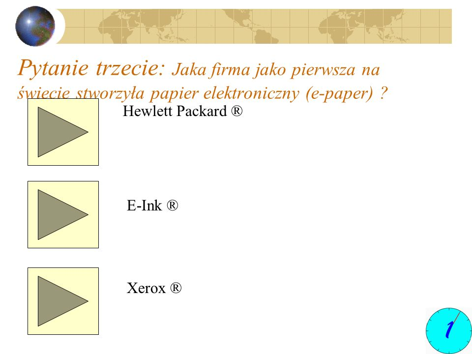 Pytanie trzecie: Jaka firma jako pierwsza na świecie stworzyła papier elektroniczny (e-paper)