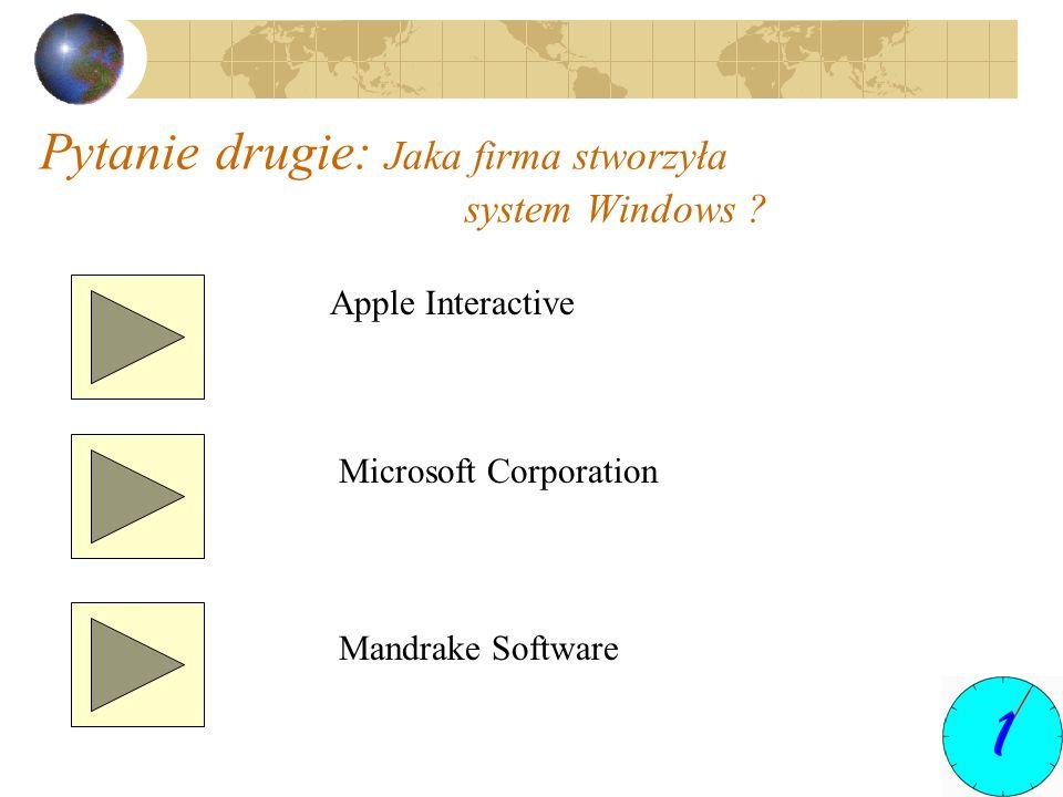 Pytanie drugie: Jaka firma stworzyła system Windows