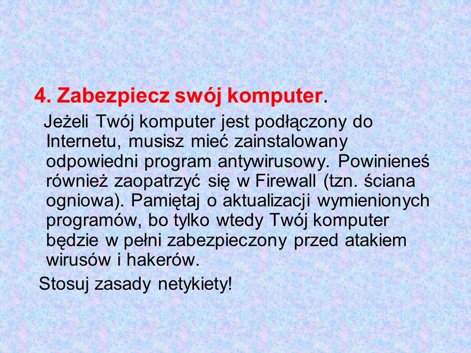 4. Zabezpiecz swój komputer.