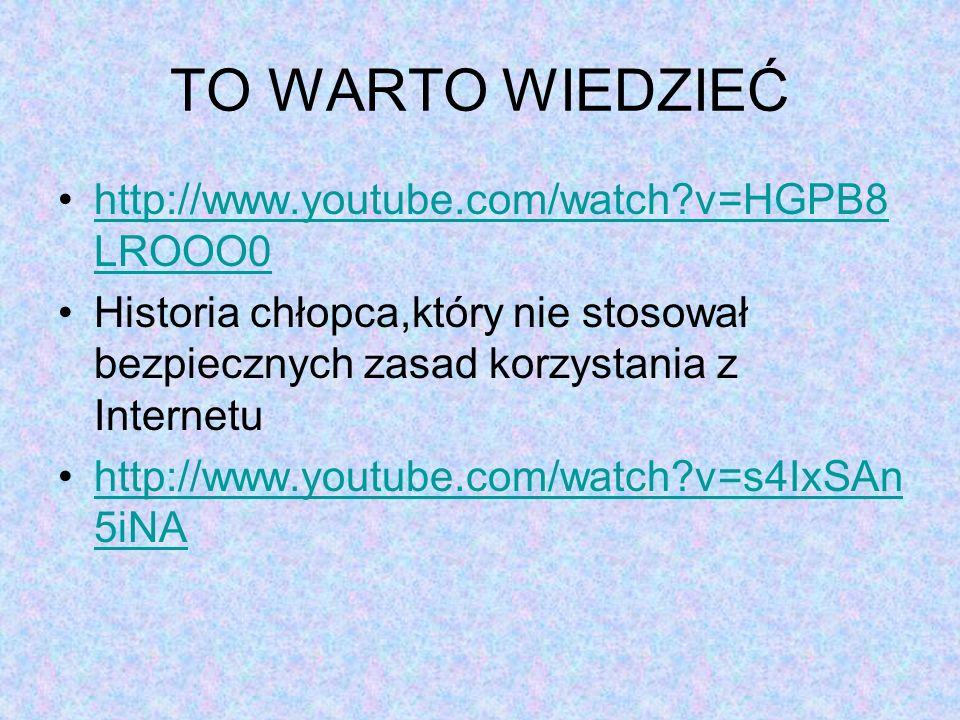 TO WARTO WIEDZIEĆ http://www.youtube.com/watch v=HGPB8LROOO0