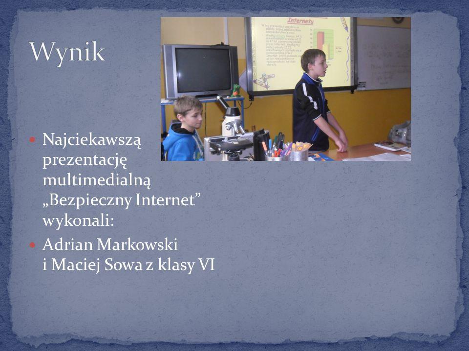 """Wynik Najciekawszą prezentację multimedialną """"Bezpieczny Internet wykonali: Adrian Markowski i Maciej Sowa z klasy VI."""