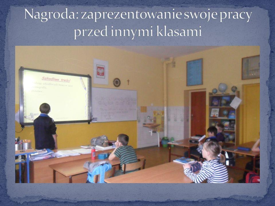 Nagroda: zaprezentowanie swoje pracy przed innymi klasami
