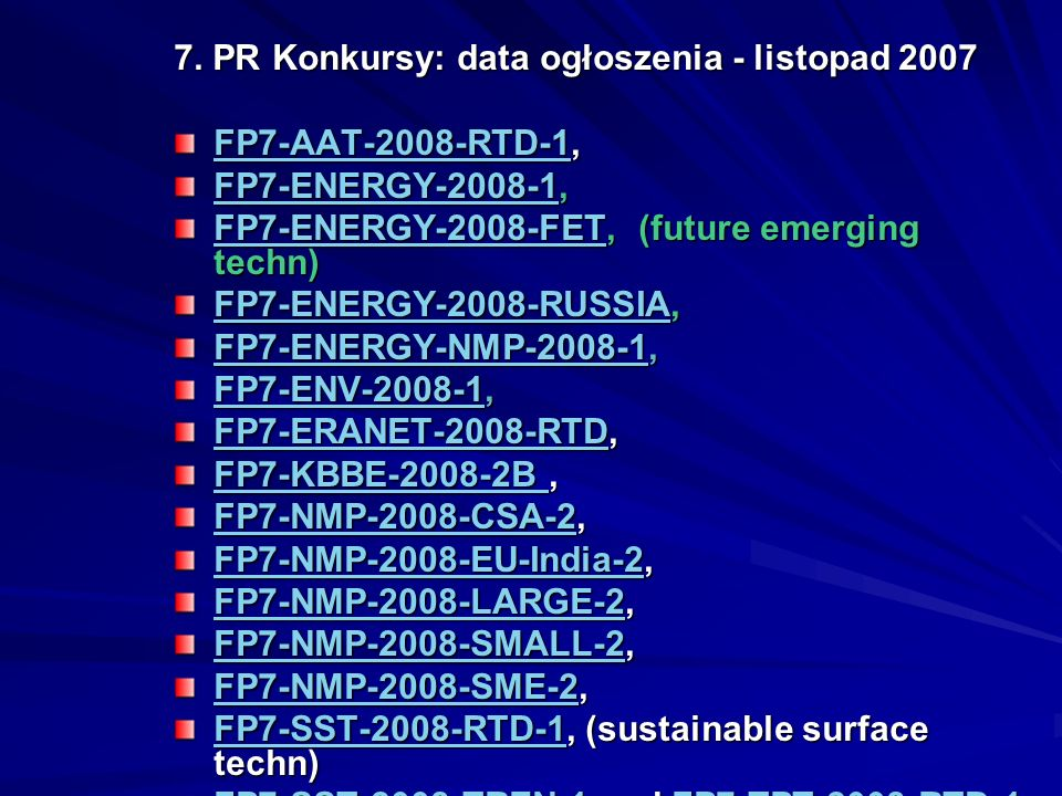 7. PR Konkursy: data ogłoszenia - listopad 2007
