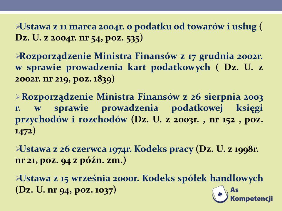 Ustawa z 11 marca 2004r. o podatku od towarów i usług ( Dz. U. z 2004r