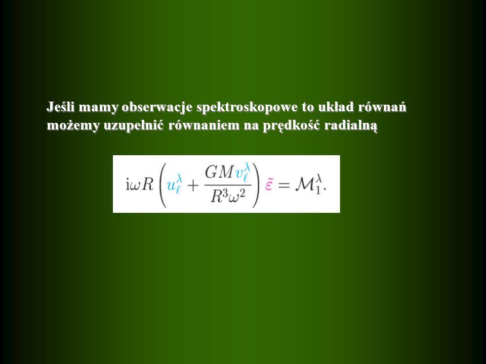 Jeśli mamy obserwacje spektroskopowe to układ równań