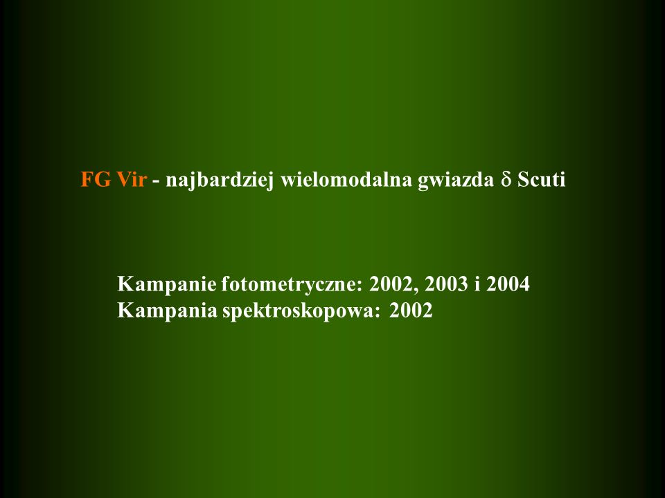 FG Vir - najbardziej wielomodalna gwiazda  Scuti