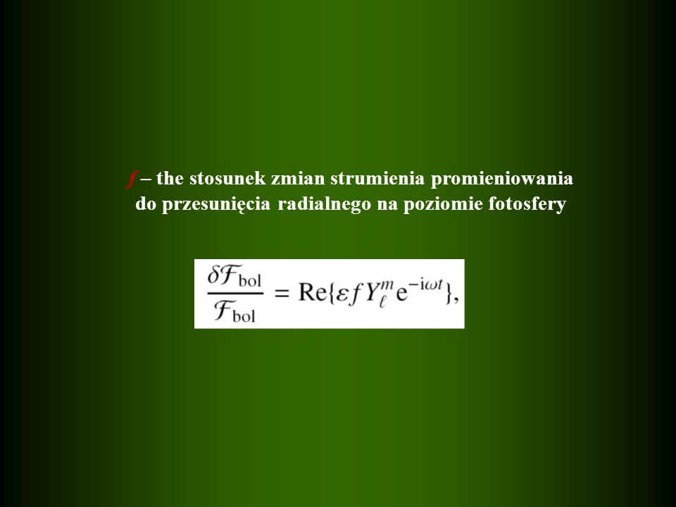 f – the stosunek zmian strumienia promieniowania