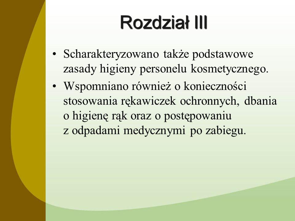 Rozdział III Scharakteryzowano także podstawowe zasady higieny personelu kosmetycznego.