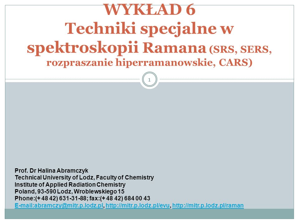 WYKŁAD 6 Techniki specjalne w spektroskopii Ramana (SRS, SERS, rozpraszanie hiperramanowskie, CARS)