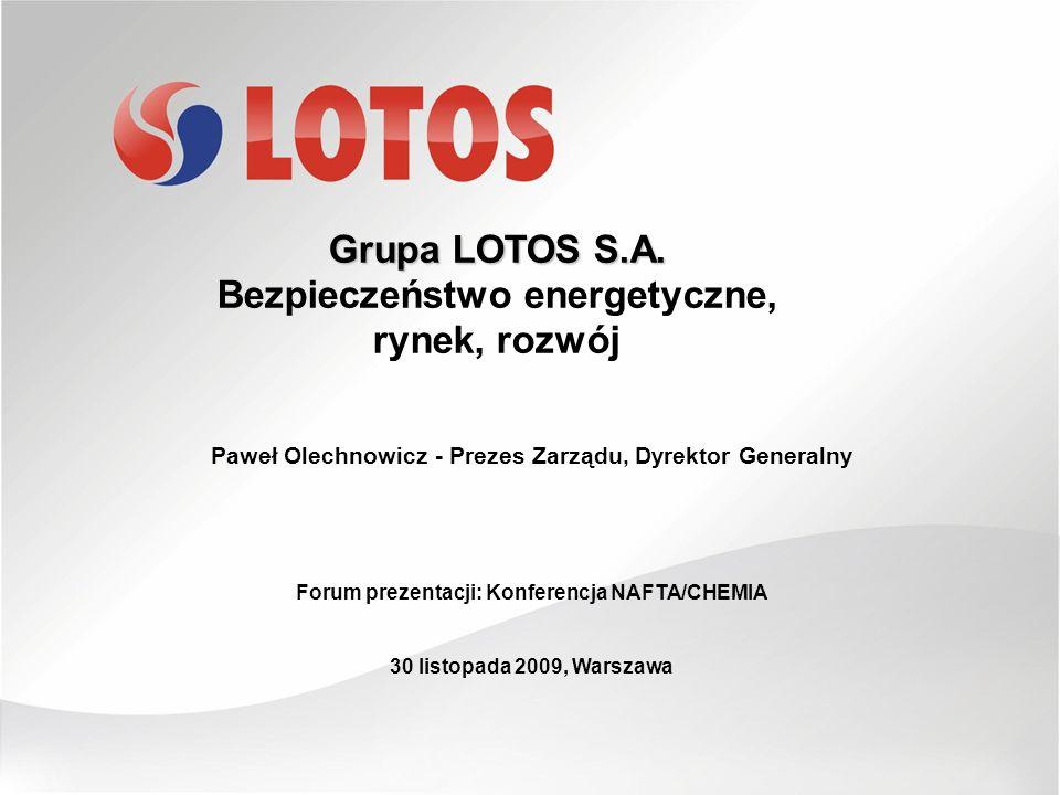 Grupa LOTOS S.A. Bezpieczeństwo energetyczne, rynek, rozwój