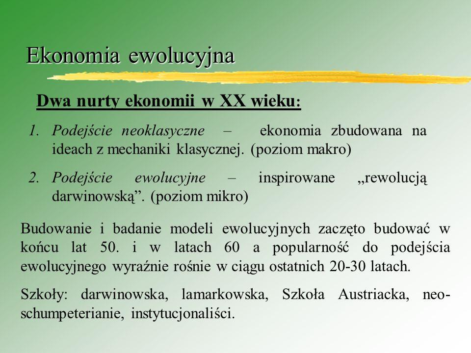 Ekonomia ewolucyjna Dwa nurty ekonomii w XX wieku:
