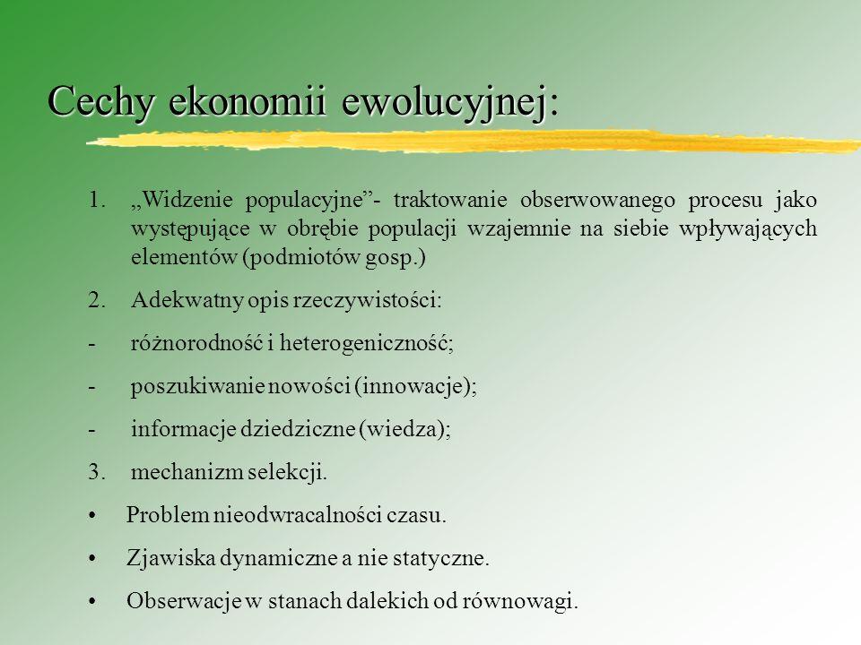 Cechy ekonomii ewolucyjnej:
