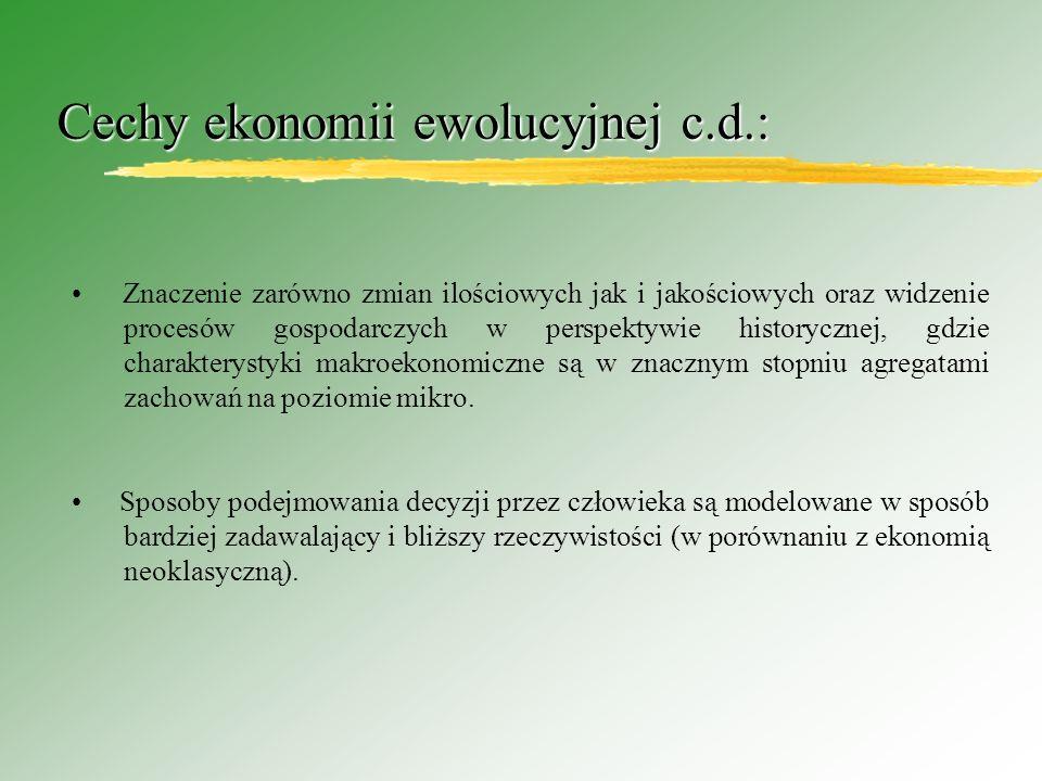 Cechy ekonomii ewolucyjnej c.d.: