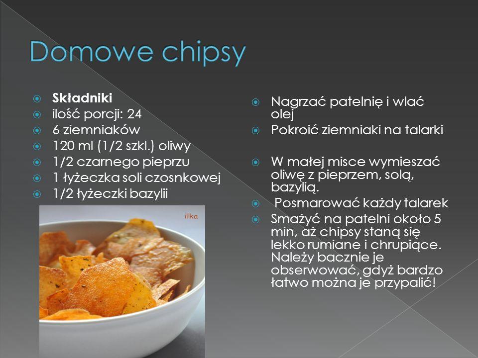 Domowe chipsy Nagrzać patelnię i wlać olej Składniki ilość porcji: 24