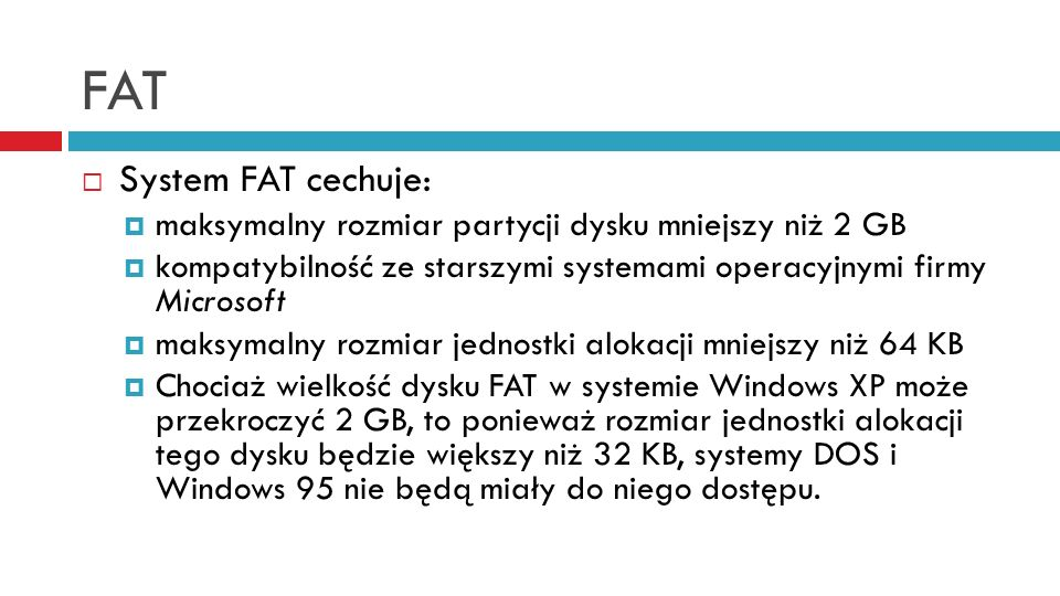 FAT System FAT cechuje: