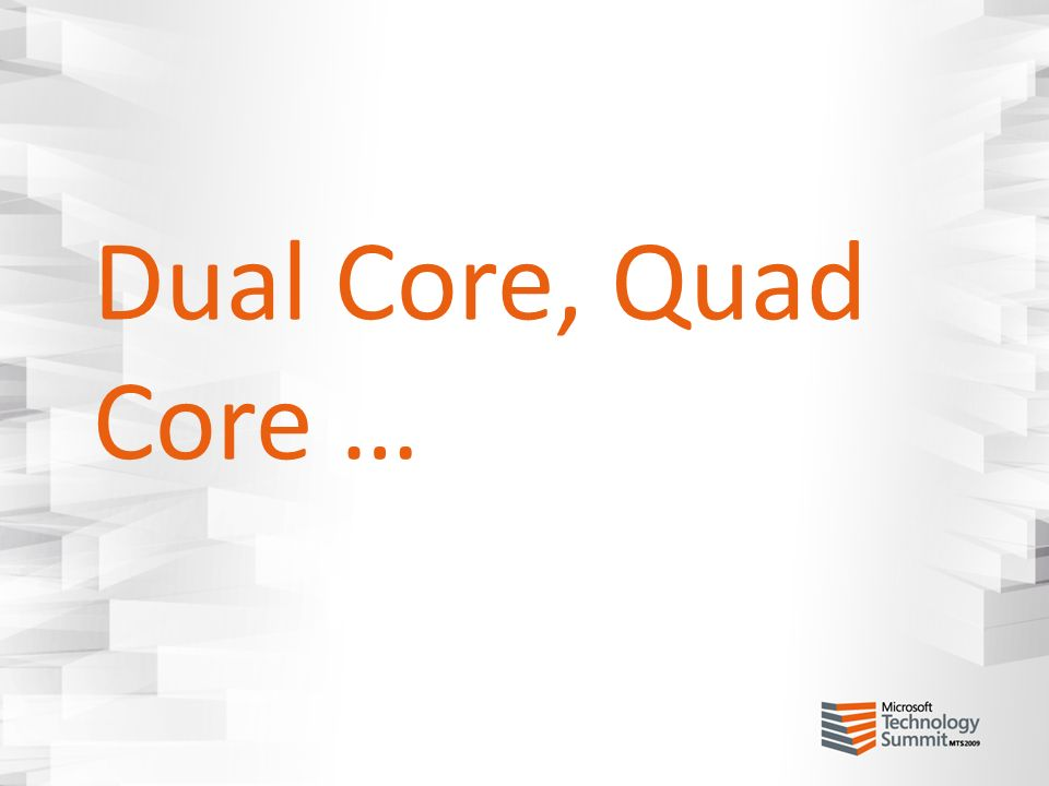 Dual Core, Quad Core …