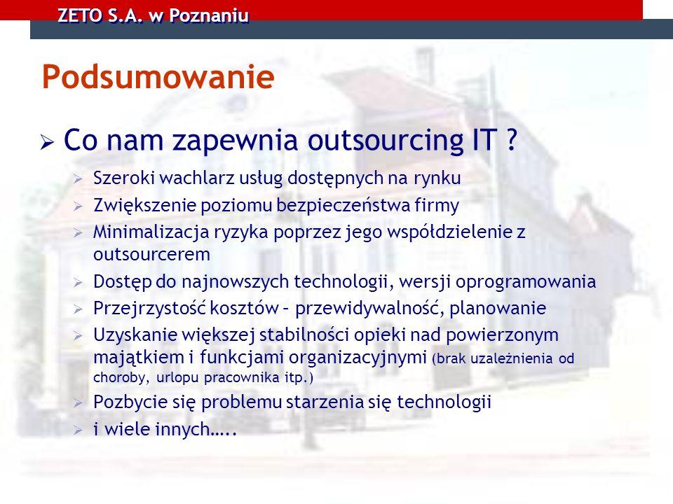 Podsumowanie Co nam zapewnia outsourcing IT