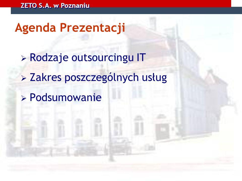 Agenda Prezentacji Rodzaje outsourcingu IT Zakres poszczególnych usług