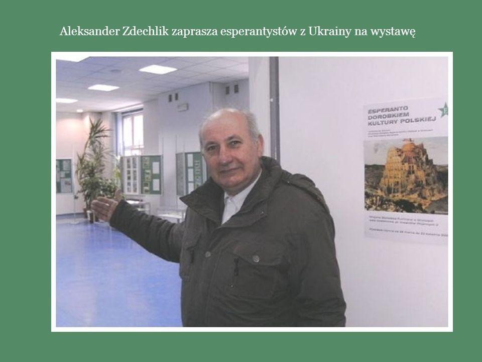 Aleksander Zdechlik zaprasza esperantystów z Ukrainy na wystawę