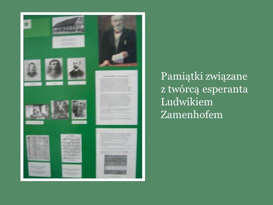 Pamiątki związane z twórcą esperanta Ludwikiem Zamenhofem