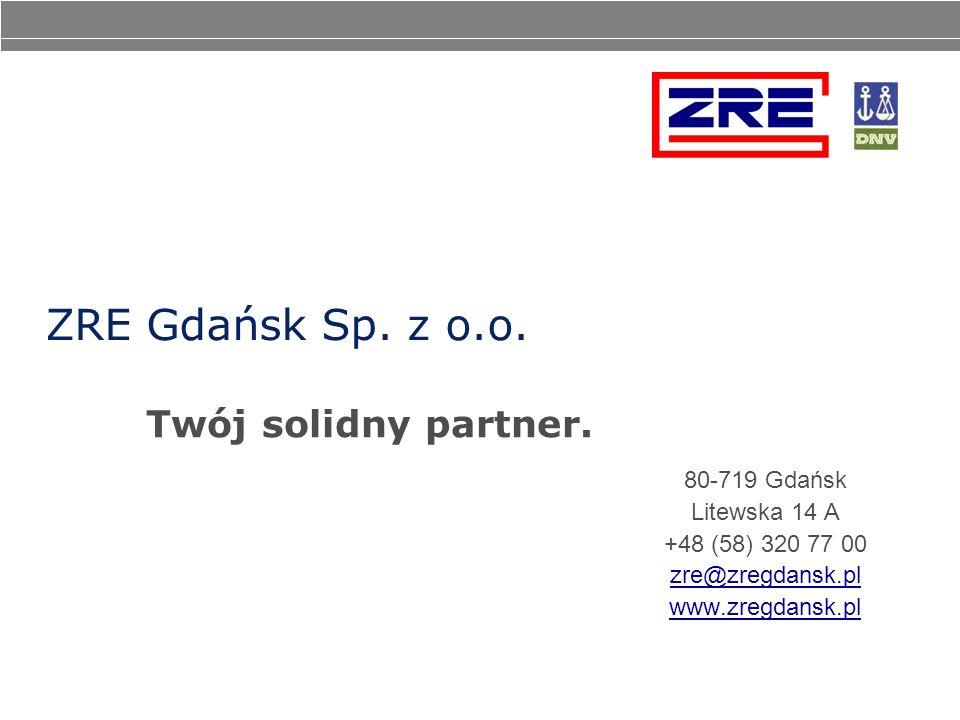 ZRE Gdańsk Sp. z o.o. Twój solidny partner. 80-719 Gdańsk