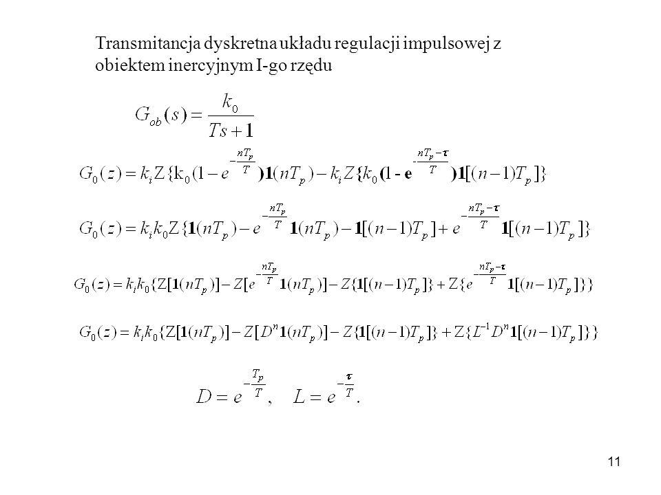 Transmitancja dyskretna układu regulacji impulsowej z obiektem inercyjnym I-go rzędu